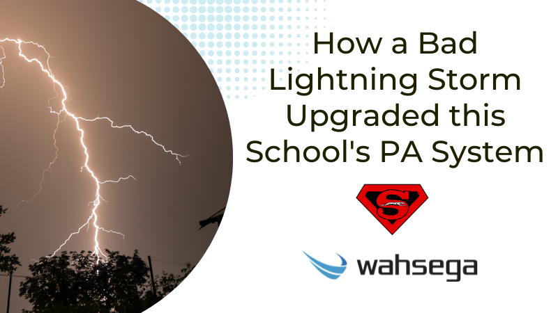 How a Bad Lightning Storm Upgraded this Texas School's PA System
