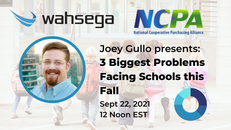 Register for our Webinar on the 3 Biggest Problems Facing Schools this Fall – September 22, 2021