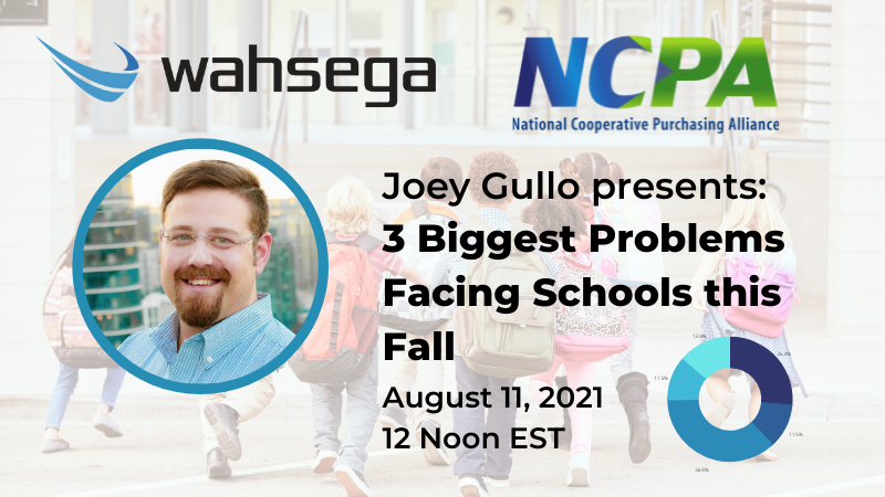 Register for our Webinar on the 3 Biggest Problems Facing Schools this Fall – August 11, 2021